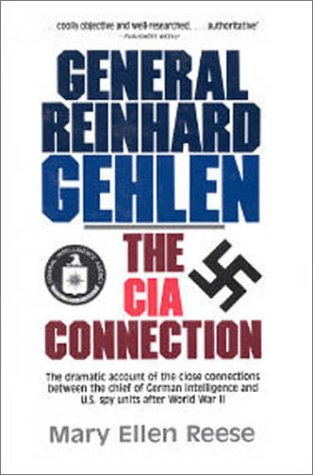 General Reinhard Gehlen: The CIA Connection