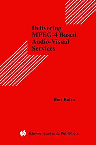 Delivering MPEG-4 Based Audio-Visual Services (Multimedia Systems and Applications)