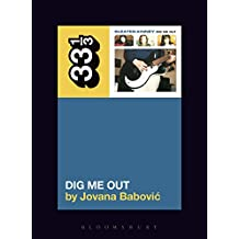 Sleater-Kinney's Dig Me Out (33 1/3)
