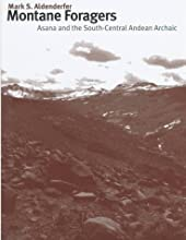 Montane Foragers: Asana and the South-Central Andean Archaic