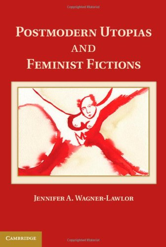 Postmodern Utopias and Feminist Fictions