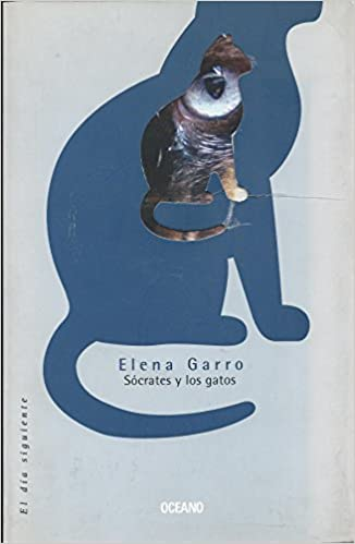 Amazon.com: Socrates Y Los Gatos (El dia siguiente) (Spanish Edition) (9789706517081): Elena Garro: Books