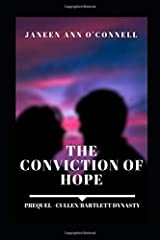THE CONVICTION OF HOPE: Exiled to nowhere, with no-one, with nothing (Cullen/Bartlett Dynasty) Paperback