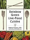 gabriel cousens rainbow green live food cuisine paperback ; 2003 edition