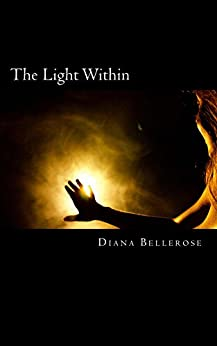 The Light Within by [Bellerose, Diana]