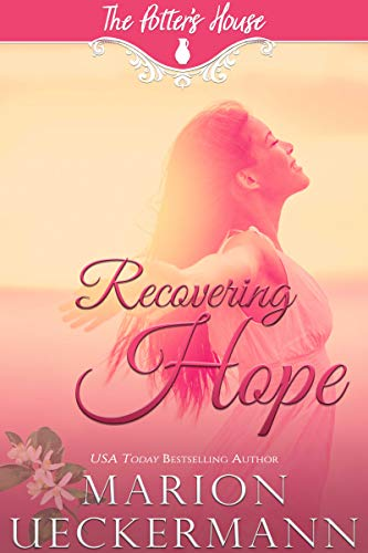Recovering Hope (The Potter's House Books Book 14)