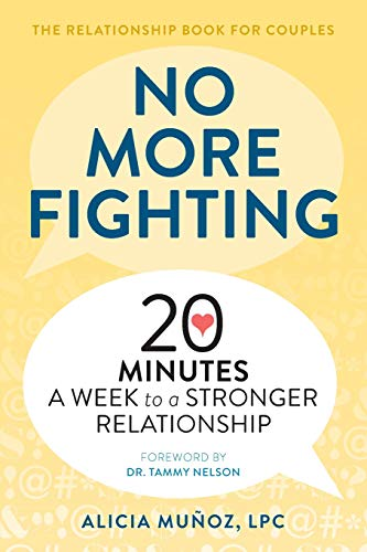 No More Fighting: The Relationship Book for Couples: 20 Minutes a Week to a Stronger Relationship (The Alpha Females Guide To Men & Marriage)