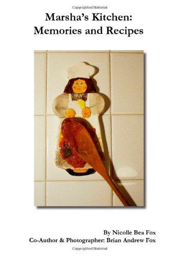 Marsha's Kitchen: Memories and Recipes by Nicolle Bea Fox, Brian Andrew Fox