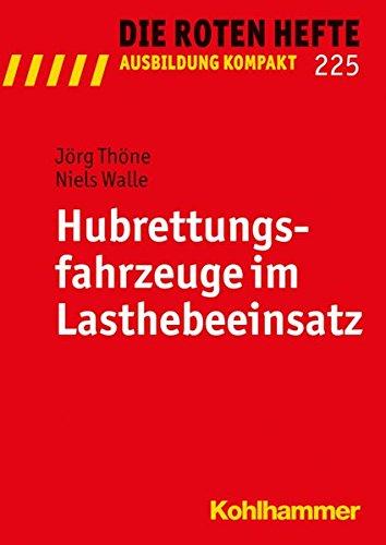 Hubrettungsfahrzeuge im Lasthebeeinsatz (Die Roten Hefte /Ausbildung kompakt, Band 225)