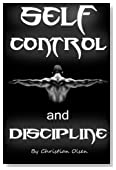 Self Control and Discipline: Motivational and Inspirational Reminders for the Soul (Self-Control, Self-Discipline, Self Discipline, Self Mastery, Self-Mastery, Determination)