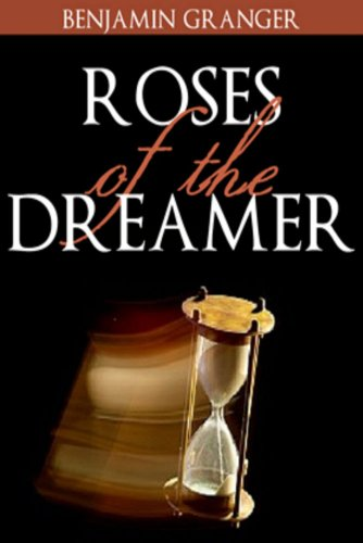 Book: Roses of the Dreamer by Benjamin Granger
