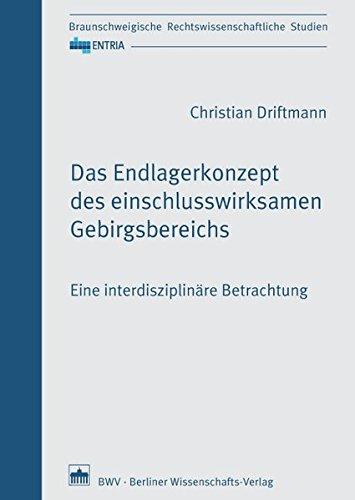 Das Endlagerkonzept des einschlusswirksamen Gebirgsbereichs: Eine interdisziplinäre Betrachtung (ENTRIA)