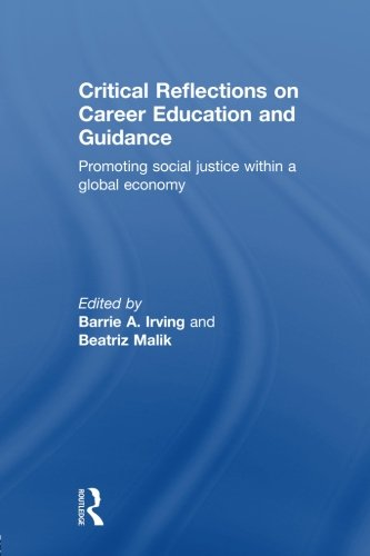 Critical Reflections on Career Education and Guidance: Promoting Social Justice within a Global Economy