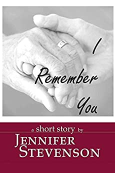I Remember You: A Short Story by [Stevenson, Jennifer]