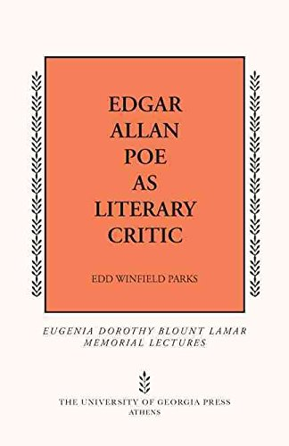 [Edgar Allan Poe as Literary Critic] (By: Edd Winfield Parks) [published: June, 2010]