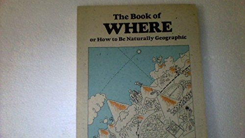 Book of Where: Or How to Be Naturally Geographic (Brown Paper School Book)