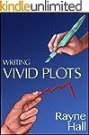 Writing Vivid Plots: Professional Tec...