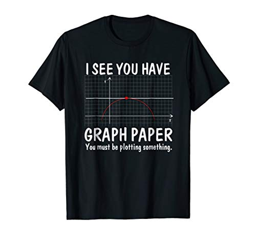 I See You Have Graph Paper Math Funny Teacher -