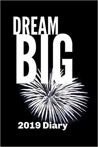 Buy Dream Big 2019 Diary: Inspirational Week to View Planner