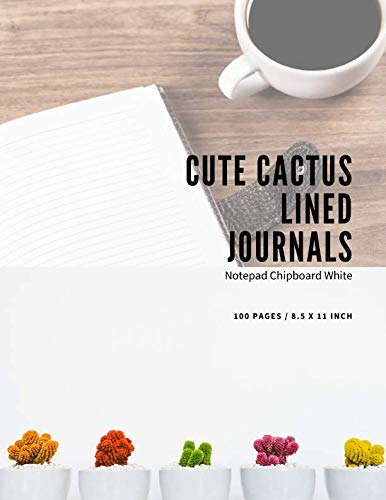 Cute Cactus Lined Journals Notepad Chipboard White: Composition Quote Note Books To Drawing Write In Page Magnifier Designer Thick Paper Pad 8 1/2 X 11