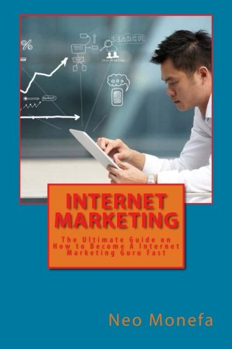 41V9zeu8LKL - Internet Marketing: The Ultimate Guide on How to Become A Internet Marketing Guru Fast (Internet Marketing Strategies- Internet Marketing Tools- ... Marketing Blueprint- Marketing Research)