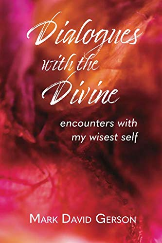 Dialogues with the Divine: Encounters with My Wisest Self by MDG Media International