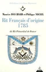 Rit français d'origine 1785 : dit Rit Primordial de France