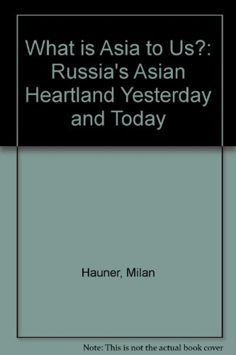 What is Asia to Us?: Russia's Asian Heartland Yesterday and Today