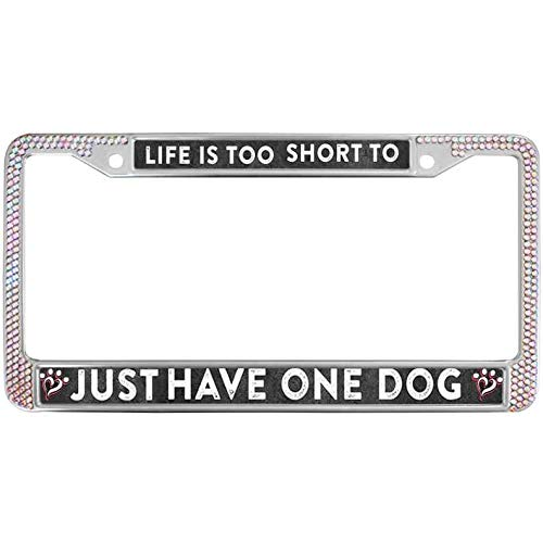 (Life is Too Short to Just Have One Dog Rhinestone License Plate Chrome Frame Multicolor Paws Dog Colorful Crystal Bling Auto License Plate Frame Free Screw Caps)