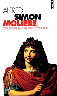Molière ou La vie de Jean-Baptiste Poquelin, Simon, Alfred