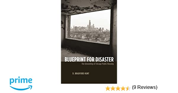 Blueprint for disaster the unraveling of chicago public housing blueprint for disaster the unraveling of chicago public housing historical studies of urban america d bradford hunt 9780226360867 amazon books malvernweather Images