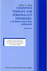 Cognitive Therapy for Personality Disorders: A Schema-Focused Approach (Practitioner's Resource Series)(3rd Edition) Paperback