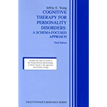 Cognitive Therapy for Personality Disorders: A Schema-Focused Approach