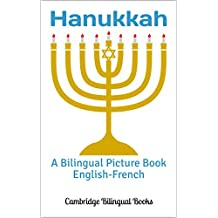 Hanukkah: A Bilingual Picture Book English-French