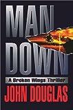 Man Down : A Broken Wings Thriller