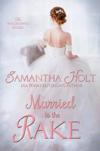 99¢ - Married to the Rake (The Wallflower Brides Book 1)