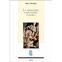 Mémoire, l'histoire, l'oubli (La)