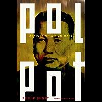 Pol Pot: Anatomy of a Nightmare (English Edition)