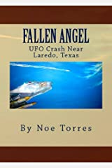 Fallen Angel: UFO Crash Near Laredo, Texas Kindle Edition