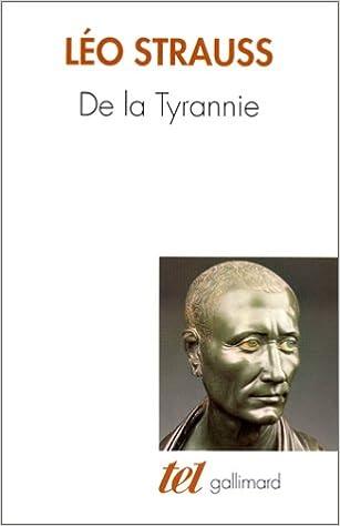 """Livre gratuits en ligne De la tyrannie / """"Tyrannie et sagesse"""" d'Alexandre Kojève / """"Hiéron ou le traité sur la tyrannie"""" de Xénophon pdf epub"""