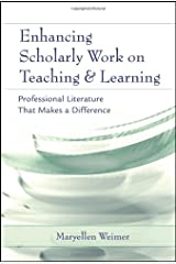 Enhancing Scholarly Work on Teaching and Learning: Professional Literature that Makes a Difference Hardcover