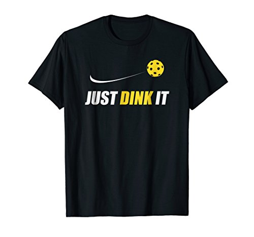 Just Dink It T Shirt Funny Pickleball Gift Shirt