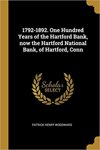The Hartford At Work >> 1792 1892 One Hundred Years Of The Hartford Bank Now The