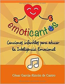 Emoticantos: Canciones infantiles para educar la inteligencia ...