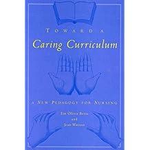 Toward A Caring Curriculum: A New Pedagogy For Nursing