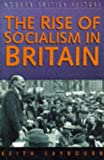 The Rise of Socialism in Britain, Keith Laybourn, 075091341X