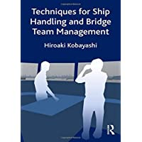 Techniques for Ship Handling and Bridge Team Management