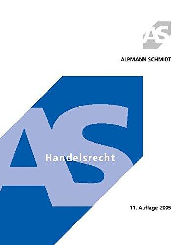 Handelsrecht (Alpmann und Schmidt - Skripte)