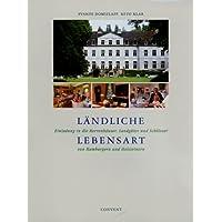 Ländliche Lebensart. Einladung in die Herrenhäuser, Landgüter und Schlösser von Hamburgern und Holsteinern.