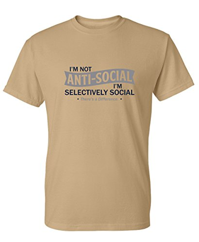 (I'm Not Anti-Social I'm Selectively Cool Sarcastic Novelty Graphic Funny T Shirt XL Tan )
